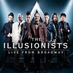 THE ILLUSIONISTS – Live From Broadway San Antonio, TX 2017
